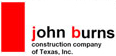 The Joseph Groh Foundation thanks John Burns Construction Company of Texas for being a sponsor of hope.